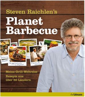 """Steven Raichlen """"Planet Barbecue"""" - Die Grill-Weltreise von Steven Raichlen"""